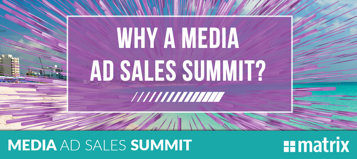 Why a Media Ad Sales Summit